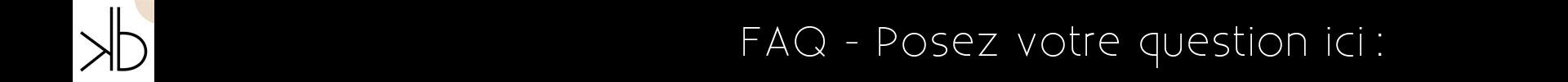 FAQ Posez votre question ici: